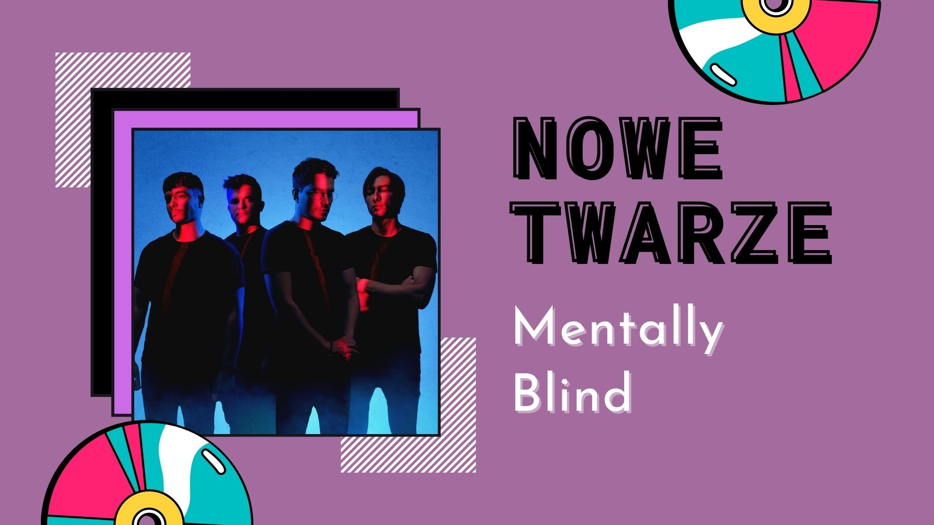 NOWE TWARZE   Mentally Blind