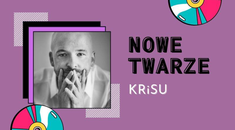 NOWE TWARZE | KRiSU