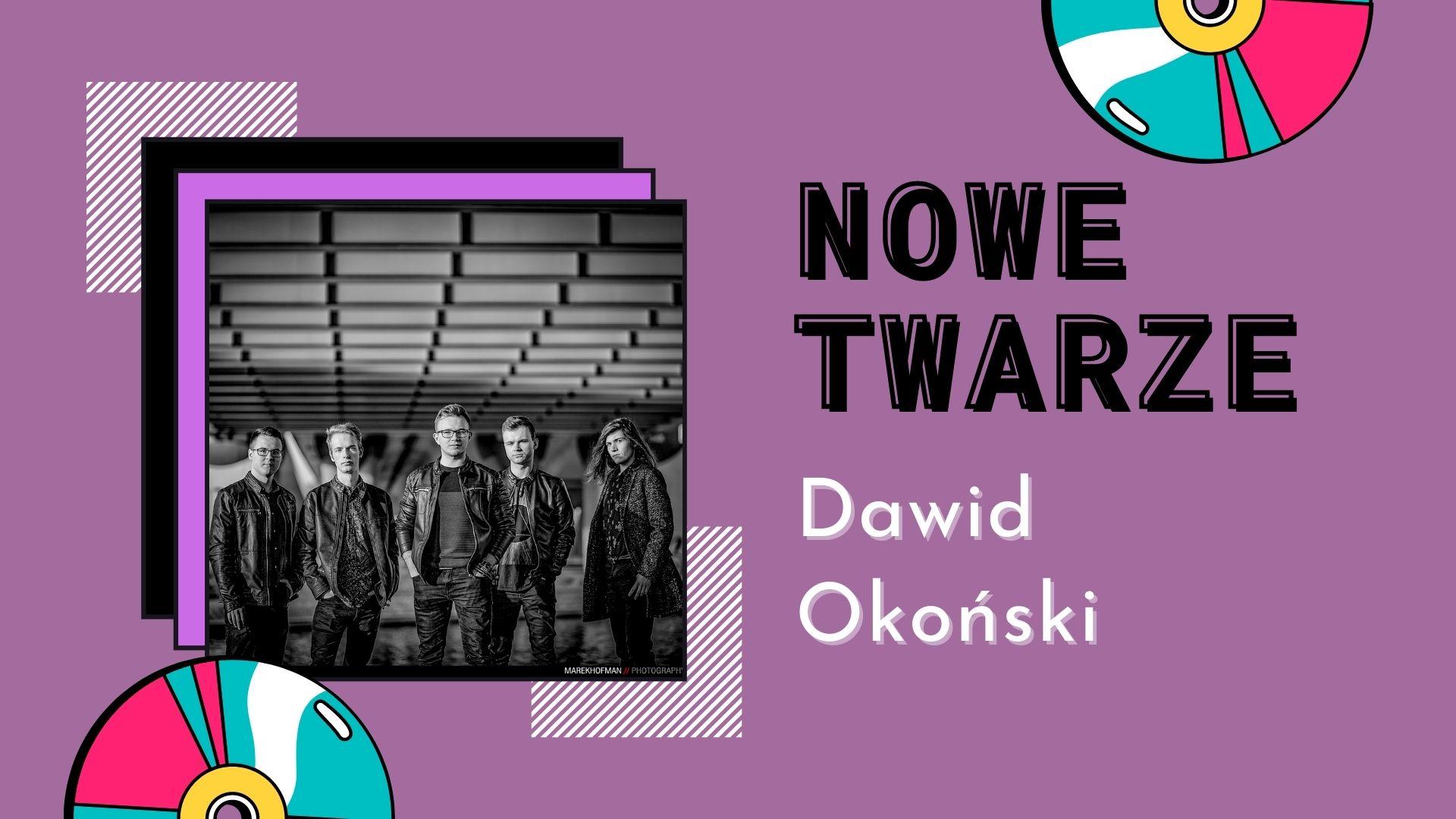 NOWE TWARZE   Dawid Okoński