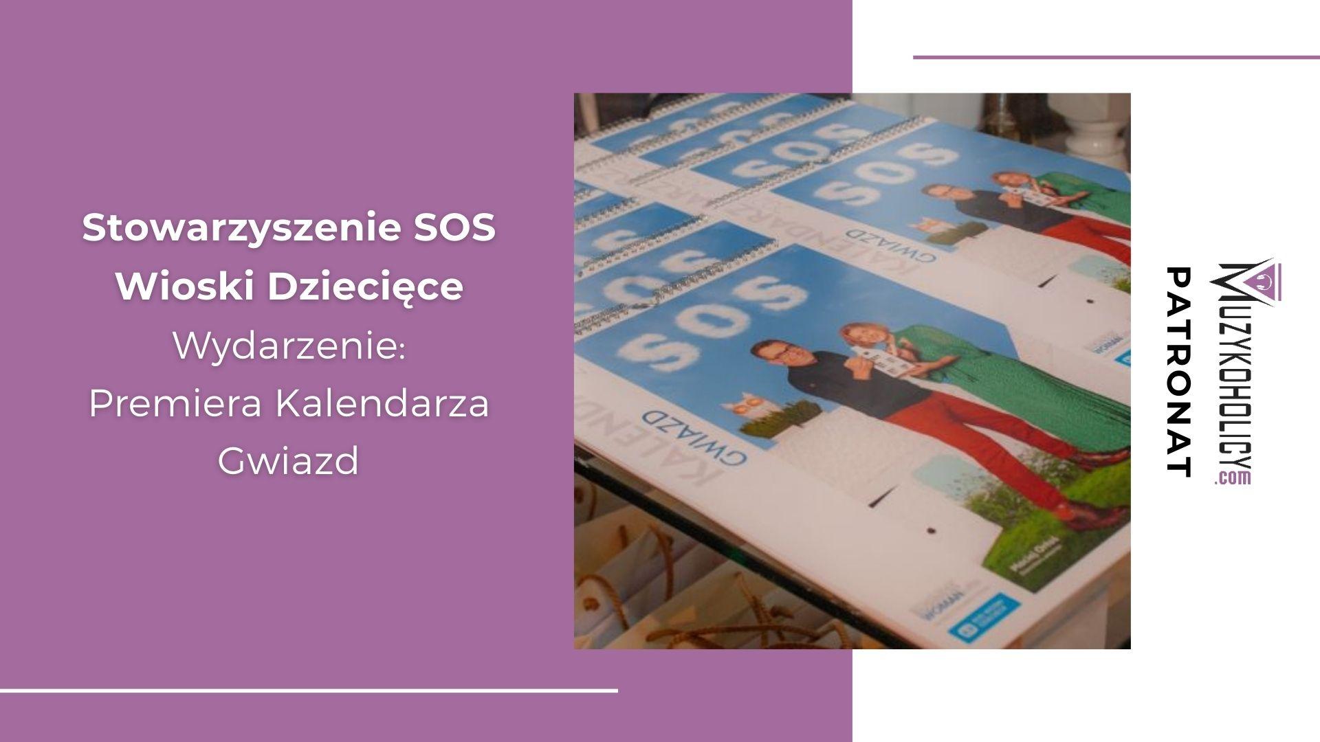 Premiera Kalendarza Gwiazd Stowarzyszenia SOS Wioski Dziecięce