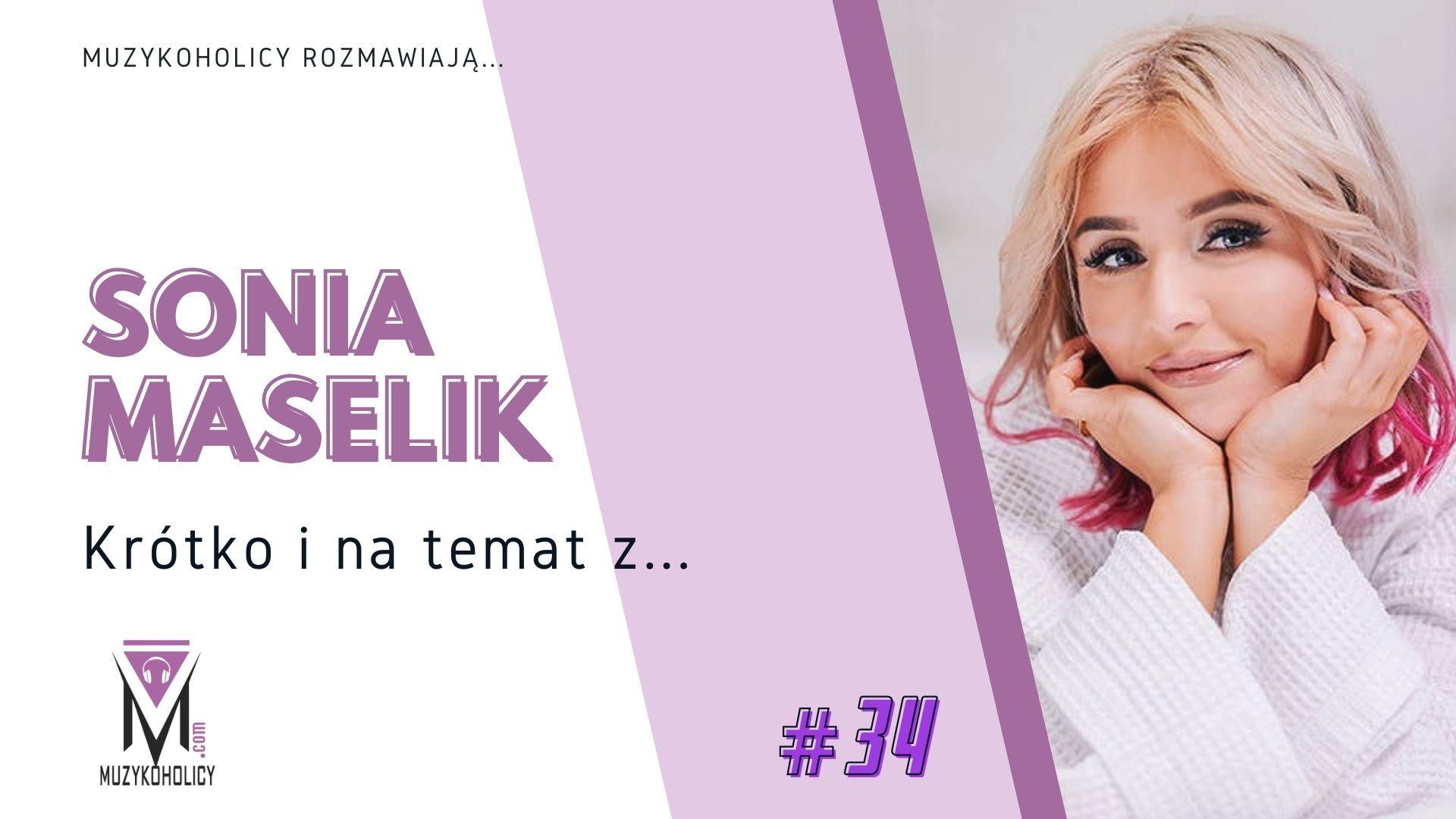 Krótko i na temat z... #34 | Sonia Maselik