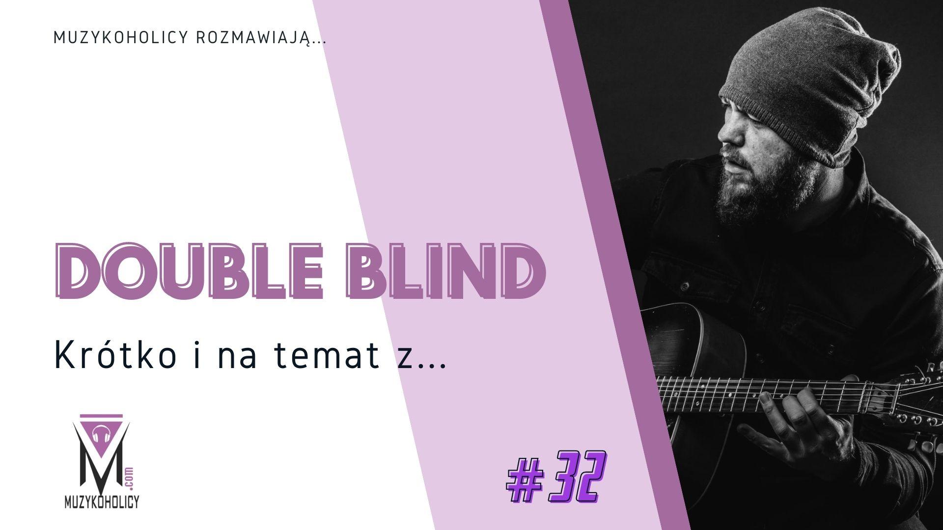 Krótko i na temat z... #32 | Double Blind