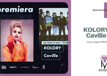 MNIN: KOLORY i Caville prezentują nowe single