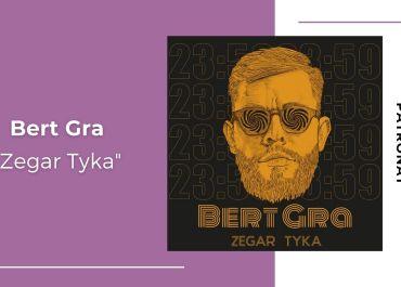 """""""Zegar Tyka"""" – pierwszy singiel od Bert Gra"""
