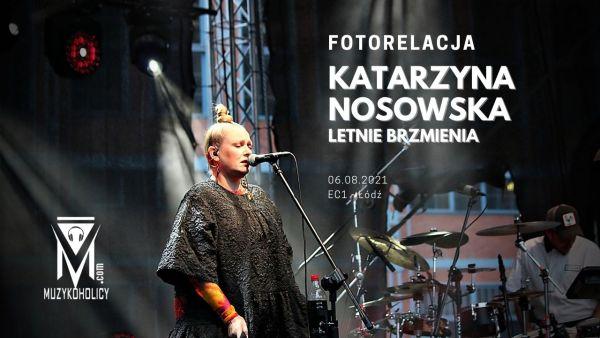 Letnie Brzemienia: Katarzyna Nosowska w Łodzi