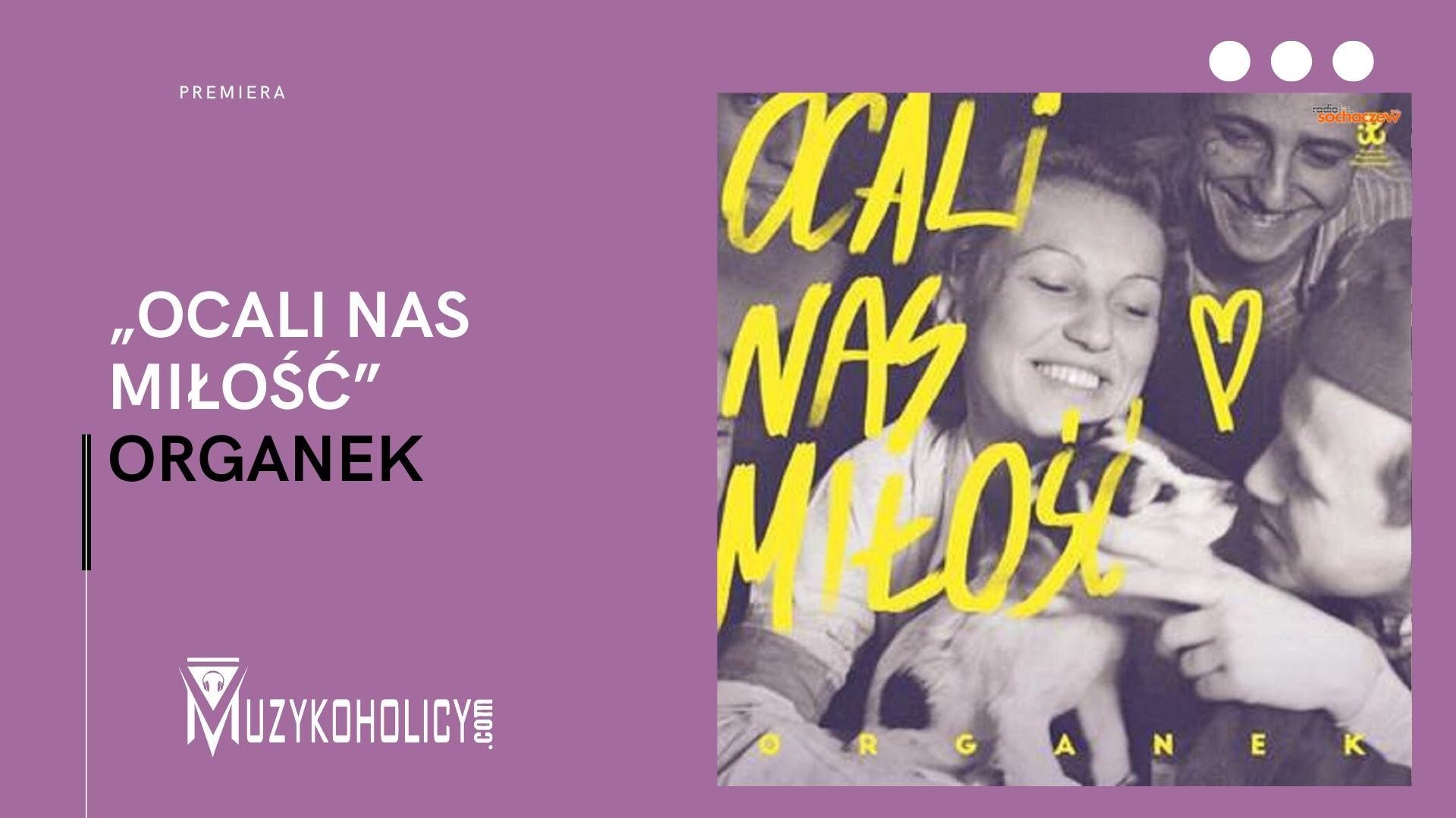 """Organek – """"Ocali nas miłość"""" – album z okazji 77. rocznicy Powstania Warszawskiego"""
