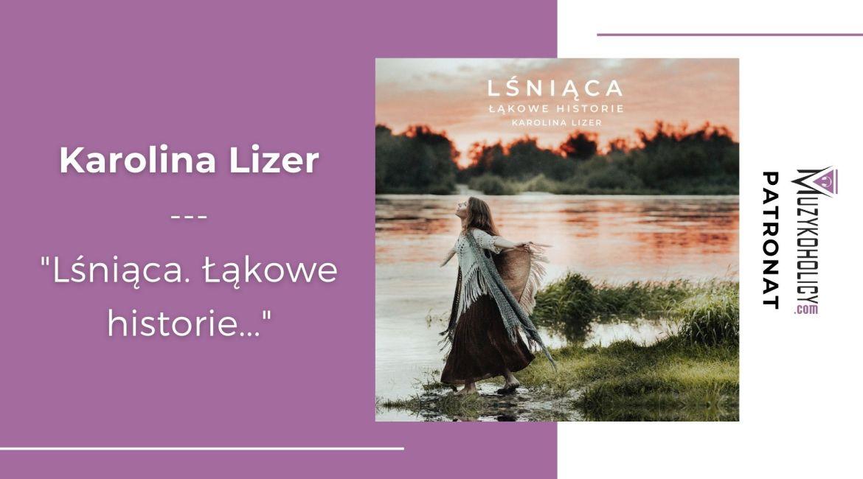 Dziś premiera płyty Karoliny Lizer