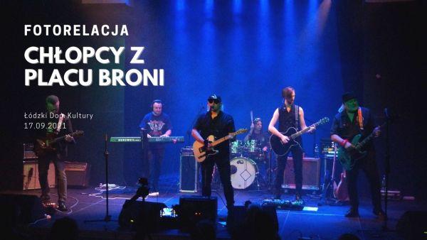 Koncert zespołu Chłopcy z Placu Broni w ŁDK-u, 17.09.2021