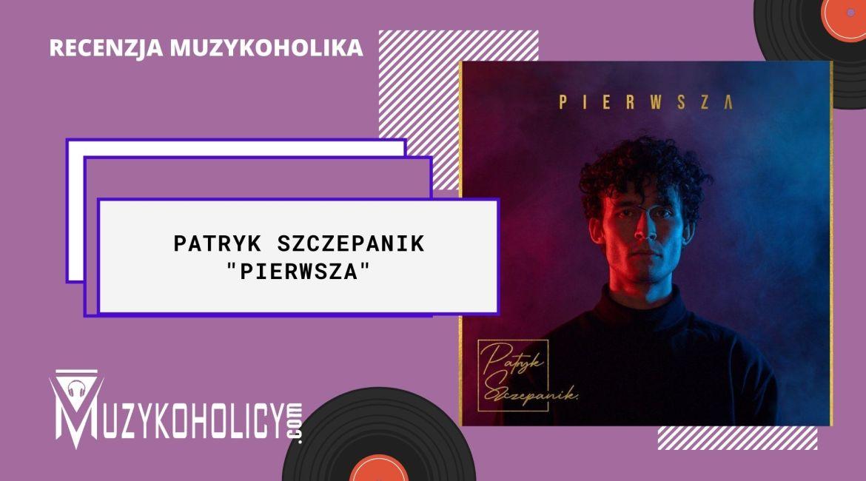 """""""Pierwsza"""" płyta Patryka Szczepanika"""