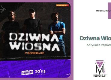 Muzyczne Spotkania Antyradia w klubie Stodoła – DZIWNA WIOSNA