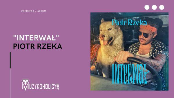 """Piotr Rzeka debiutuje albumem """"INTERWAŁ"""""""