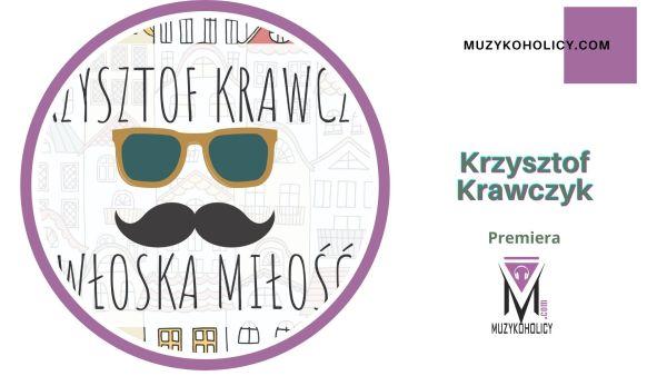 """""""WŁOSKA MIŁOŚĆ"""" Krzysztofa Krawczyka"""