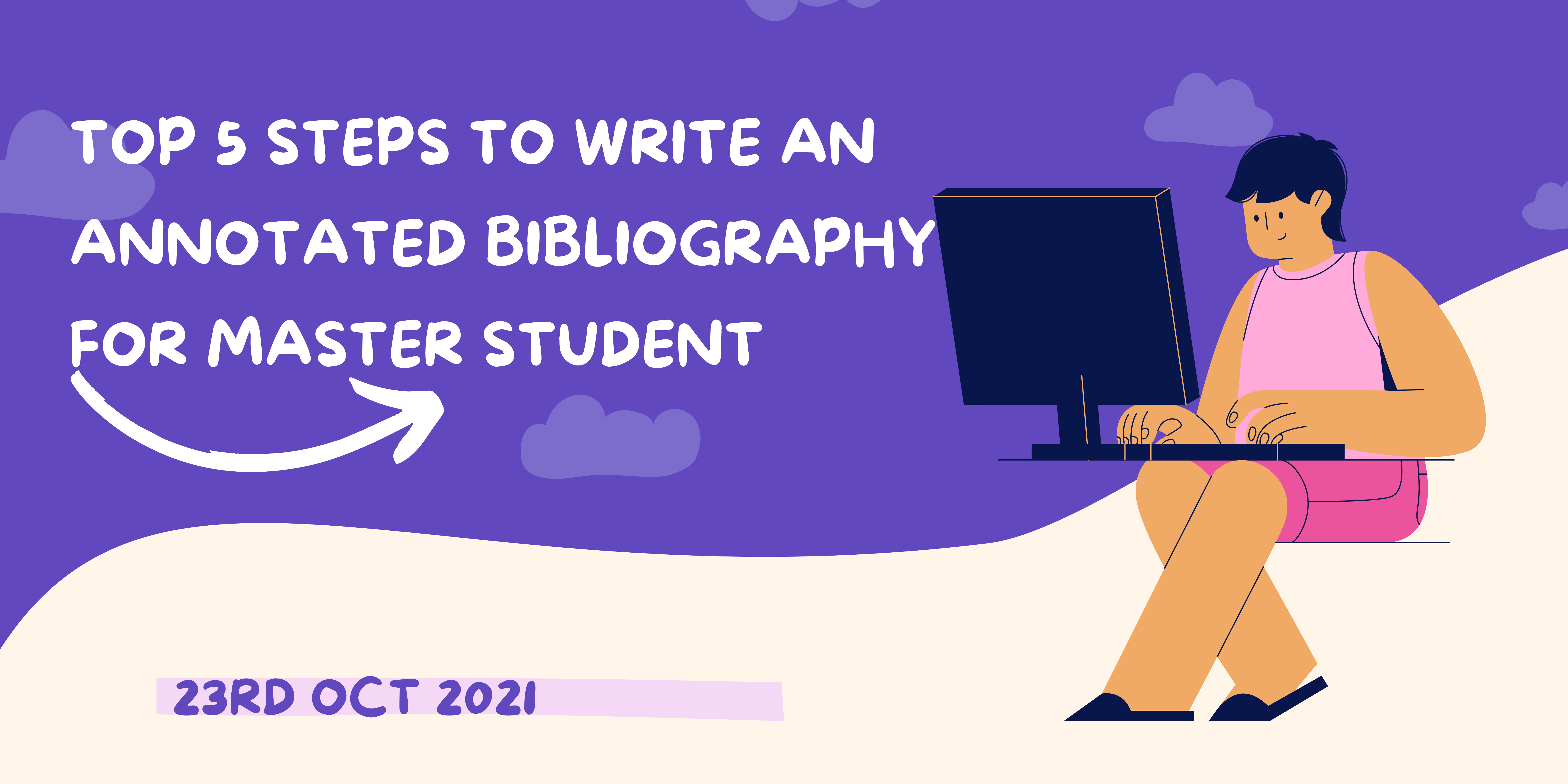 Top 5 Steps to Write an Annotated Bibliography for Master Student