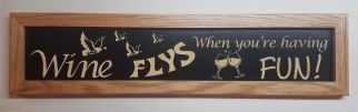 Wine Flys when you're Having Fun Framed House Sign