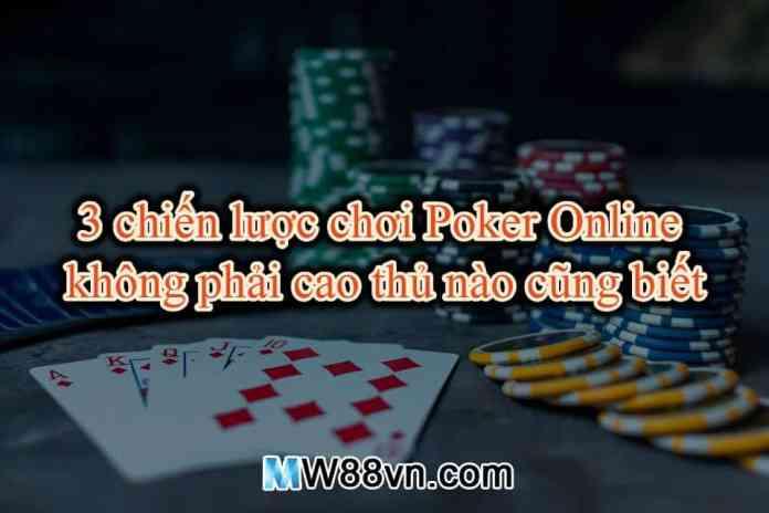3 chiến lược chơi Poker online không phải cao thủ nào cũng biết