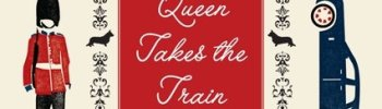 REVIEW: MRS. QUEEN TAKES THE TRAIN by William Kuhn