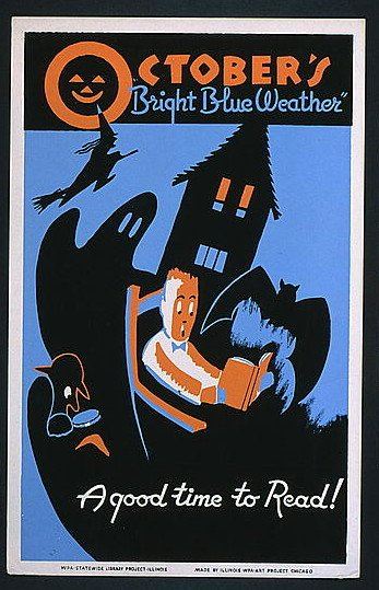 """October's """"bright blue weather"""" A good time to read!. Poster for the WPA Statewide Library Project. Chicago : Illinois WPA Art Project, [between 1936 and 1940]"""