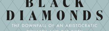 REVIEW: BLACK DIAMONDS by Catherine Bailey