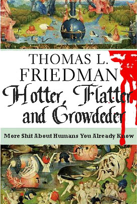 To be published this Fall, Friedman's book will be relevant for about 3 weeks.
