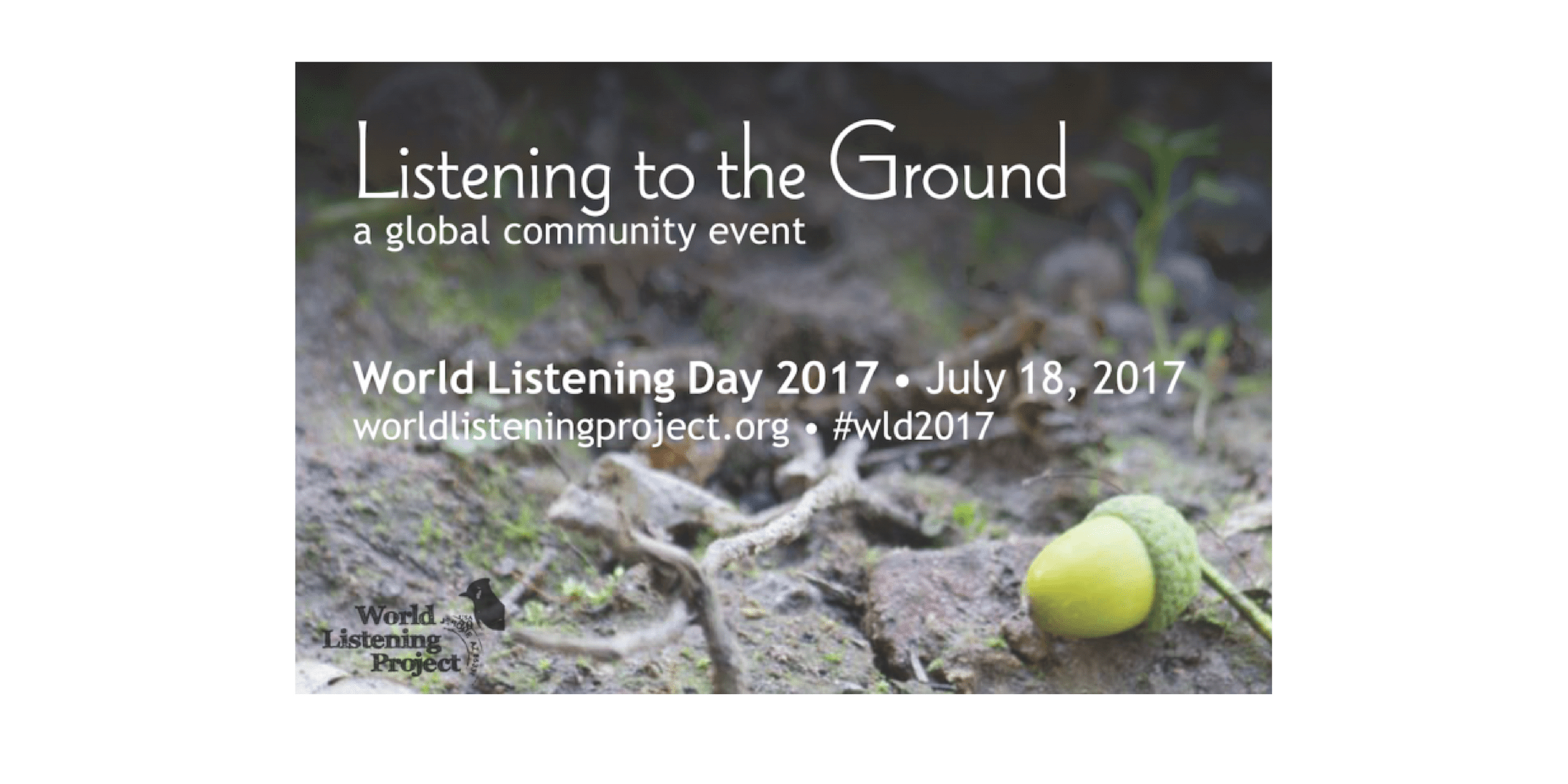 "World Listening Day ""Listening to the Ground"" July 18, 2017"
