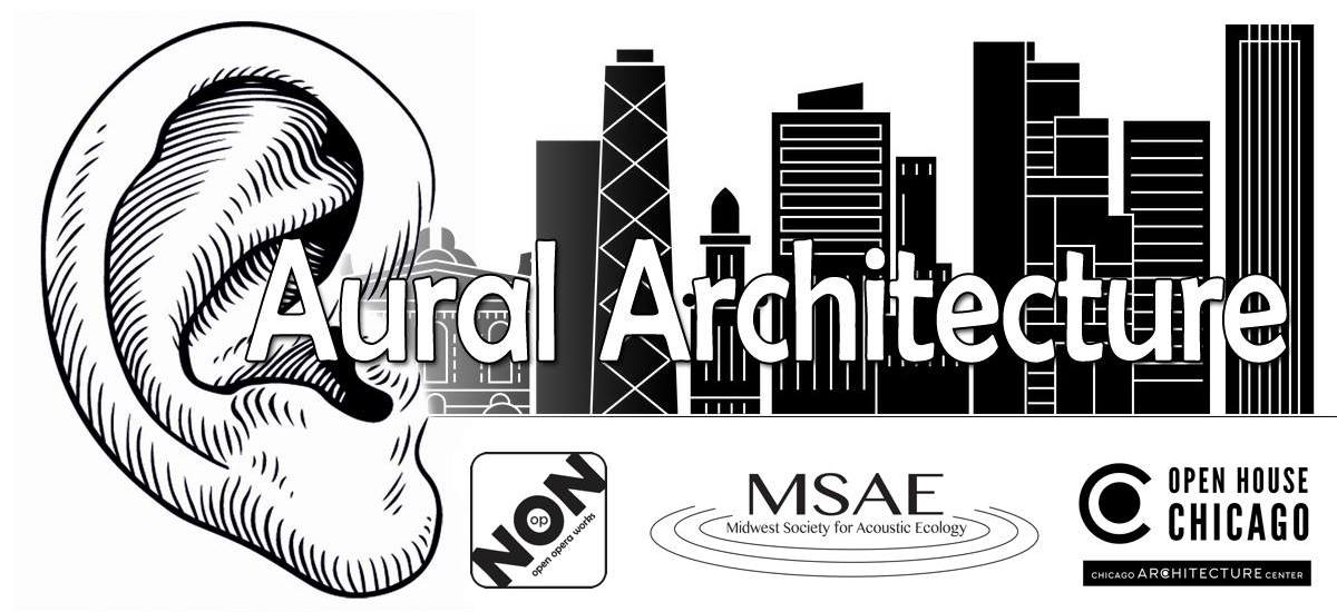 AURAL ARCHITECTURE | Open House Chicago