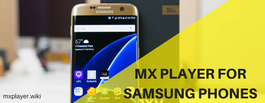 MX PLAYER FOR SAMSUNG PHONES
