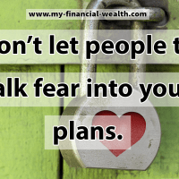 Don't let people to talk fear into your plans.