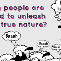 Why people are afraid to unleash their true nature?