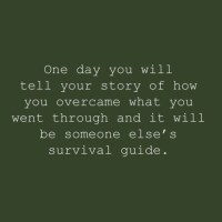 One day you will inspire others by your story