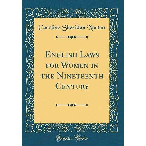 Bahasa Inggris Laws untuk Wanita Di Abad Kesembilan Belas (Klasik Reprint)-Internasional