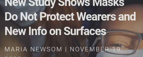 New Study Shows Masks Do Not Protect Wearers and New Info on Surfaces