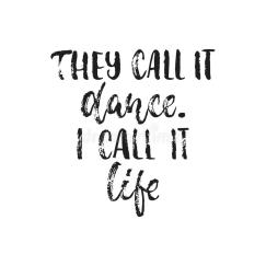 call-dance-i-call-life-hand-drawn-dancing-lettering-quote-isolated-white-background-fun-brush-ink-inscription-95130122