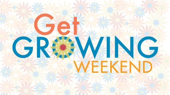 Get Growing Weekend