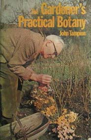 The Gardener's Practical Botany by John Tampion