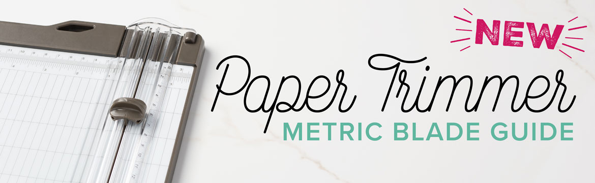 Metric Trimmer Guide Stampin' Up!