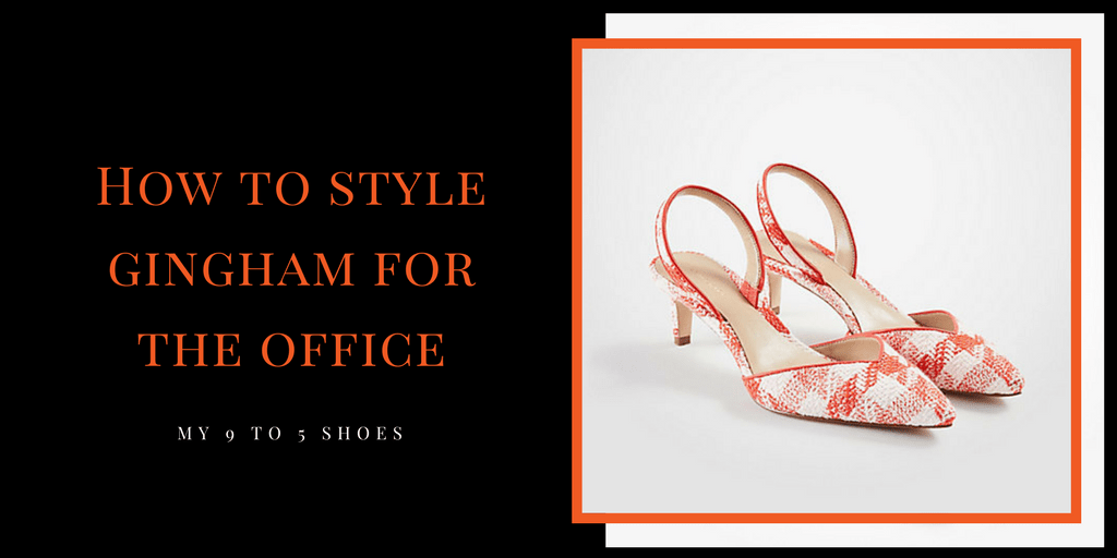 My9to5Shoes.com MY 9 to 5 shoes How to style gingham for the office