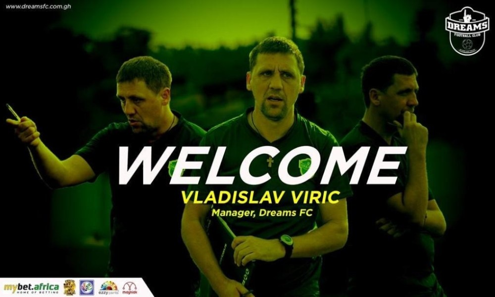 Dreams FC appoint Vladislav Viric as head coach