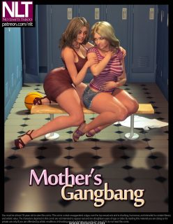 NLT – Mothers Gangbang