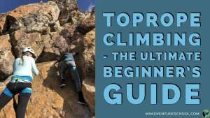 toprope climbing - the ultimate beginner's guide