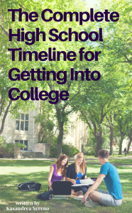 Free Guide: The Complete High School Timeline for Getting Into College