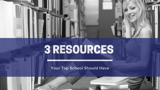3 Resources Your Top School Should Have