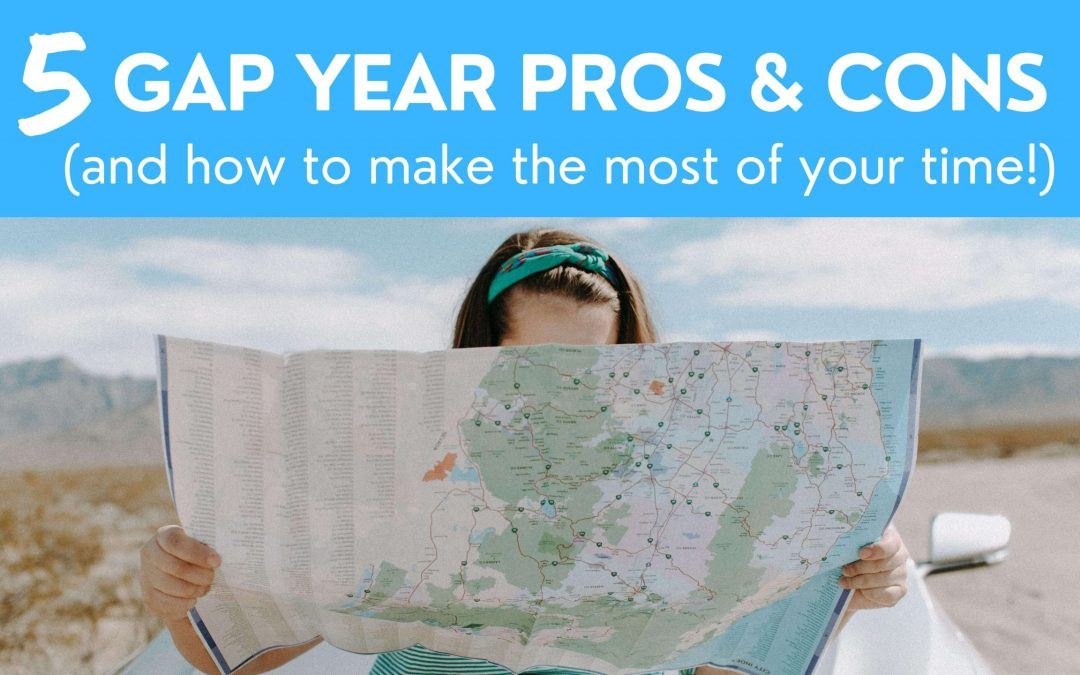 5 Gap Year Pros and Cons (and How to Make the Most of Your Time!)