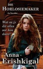 Die Horlosiemaker: 'n Novelle: (Afrikaanse Taal) (Afrikaans Edition) 53
