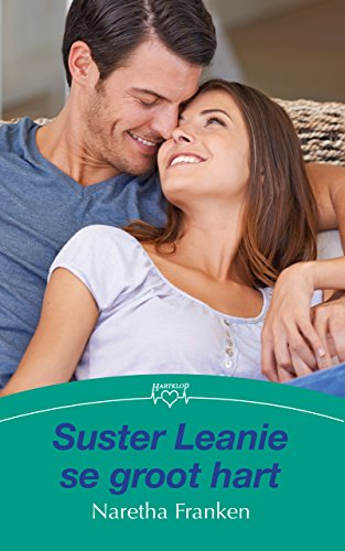 Suster Leanie se groot hart (Afrikaans Edition) 135195