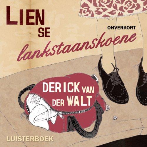 Lien se lankstaanskoene [Lien's Long Standing Shoes] Afrikaanse Audioboek 160169