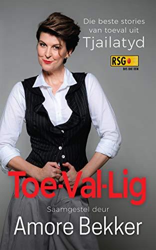 Toe-Val-Lig: Die beste stories van toeval uit Tjailatyd (Afrikaans Edition) Afrikaanse eBoek 185900