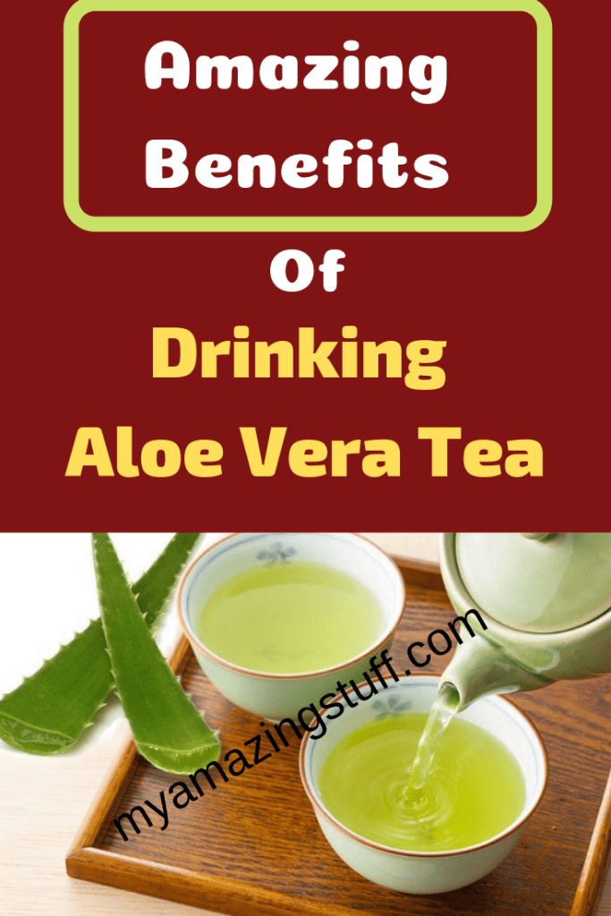 Amazing Benefits Of Drinking Aloe Vera Tea