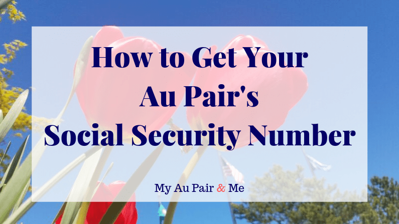 How to Get Your Au Pair's Social Security Number