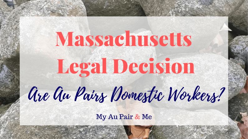 Massachusetts Legal Decision: Are Au Pairs Domestic Workers?