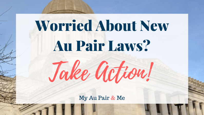 Worried about new au pair laws? Take Action!